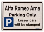 Alfa Romeo Arna Car Owners Gift| New Parking only Sign | Metal face Brushed Aluminium Alfa Romeo Arna Model